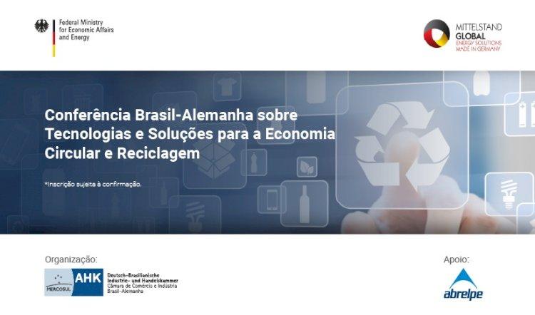 Conferência Brasil-Alemanha sobre Tecnologias e Soluções para a Economia Circular e Reciclagem