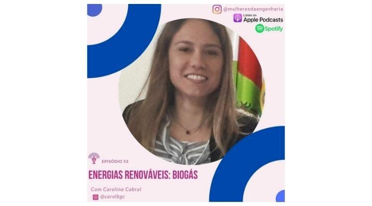 Podcast - Energias Renováveis: Biogás - Com Carolina Cabral
