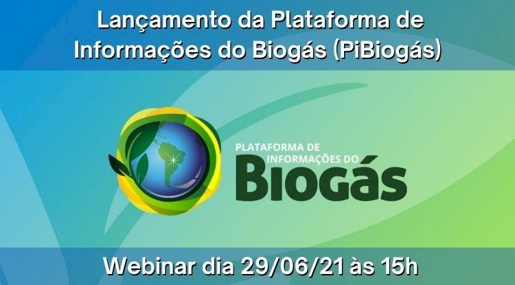Lançamento da Plataforma de Informações do Biogás (PiBiogás)
