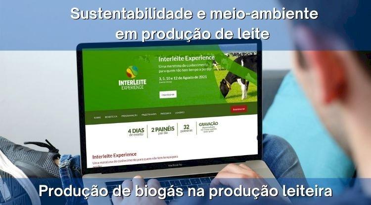 Interleite Experience - abordará temas como: Resíduos da produção leiteira e a Produção de biogás