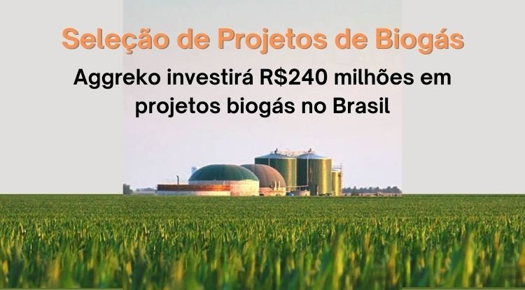 Aggreko investirá R$ 240 milhões em projetos de biogás
